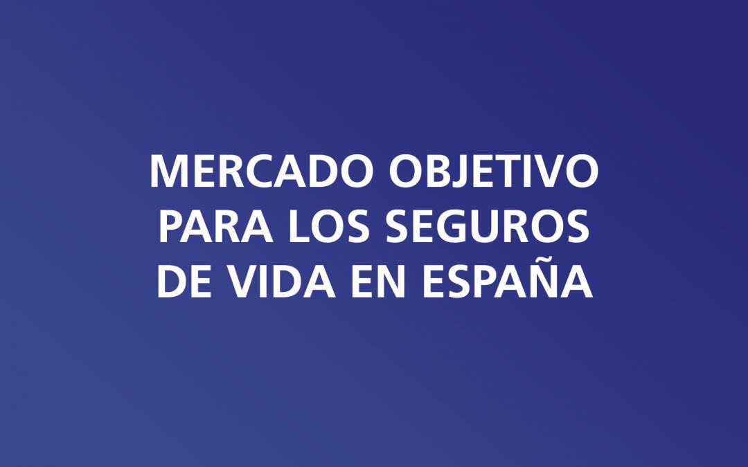 Mercado objetivo para los seguros de vida en España S.A.