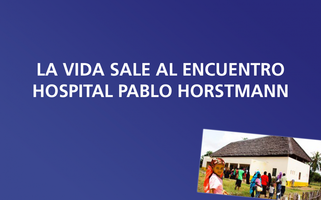 La vida sale al encuentro (2)- Hospital Pediátrico Pablo Horstmann