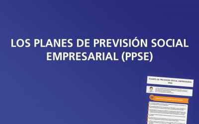Planes de Previsión Social Empresarial (PPSE)
