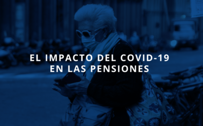 El impacto del COVID en las pensiones