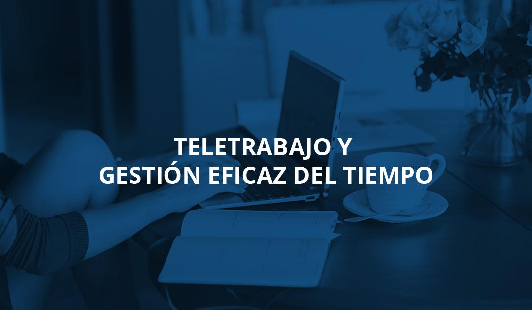 Gestión eficaz del tiempo (III) – Teletrabajo