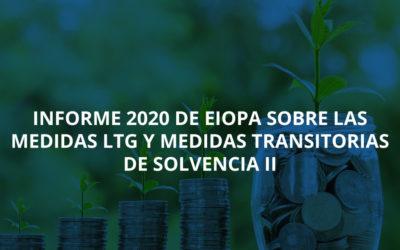 Informe 2020 de EIOPA sobre las medidas LTG y medidas transitorias de Solvencia II