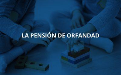 La pensión de orfandad